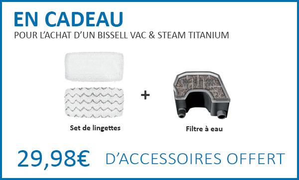 Cadeaux pour l'achat d'un Bissell Vac & Steam Titanium